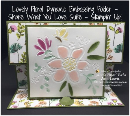 Lovely Floral Dynamic Embossing Folder, Limited Time Offer Share What You Love Suite bundles, Share What You Love DSP, Global Stampers Blog Hop, Gatefold Easel card, store 24/7 Stampin' Up! 2018-19 Catalogue Ann's PaperWorks| Ann Lewis| Stampin' Up! (Aus) online store 24/7