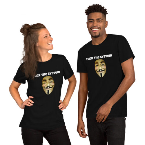 This Short-Sleeve Unisex T-Shirt Fuck The System