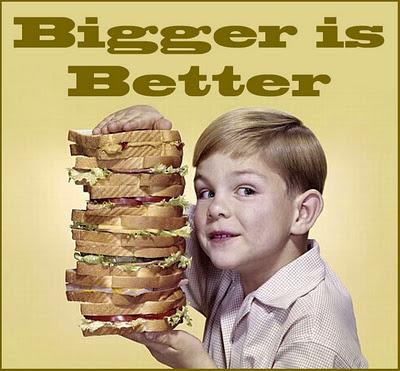 bigger-is-better