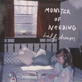 Album Review - Half Dream - Monsters of Needing