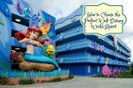How to Choose the Perfect Walt Disney World Resort Hotel