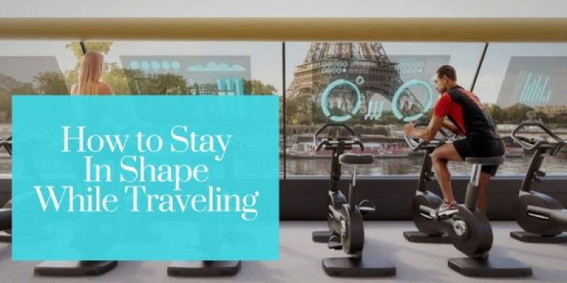 Stay Shape Traveling