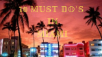 10 Must Do's in Miami