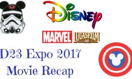 Disney, Marvel & Lucasfilm – Oh My! D23 Expo 2017 Recap