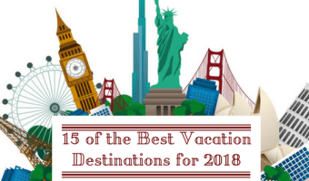 15 of the Best Vacation Destinations for 2018