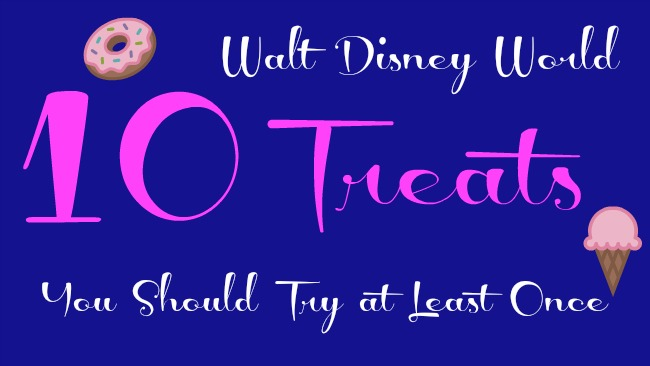Ten Walt Disney World Treats You Should Try At Least Once