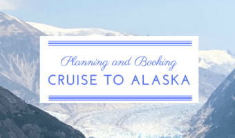 Tips for Planning/Booking a Cruise to Alaska