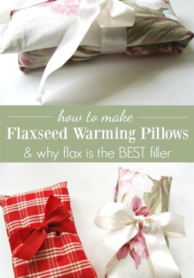 How (And Why) To Make The Best Flaxseed Pillows