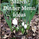 March Dinner Menu Ideas - An Oregon Cottage