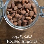 Perfectly Salted DIY Roasted Almonds {seriously the BEST}
