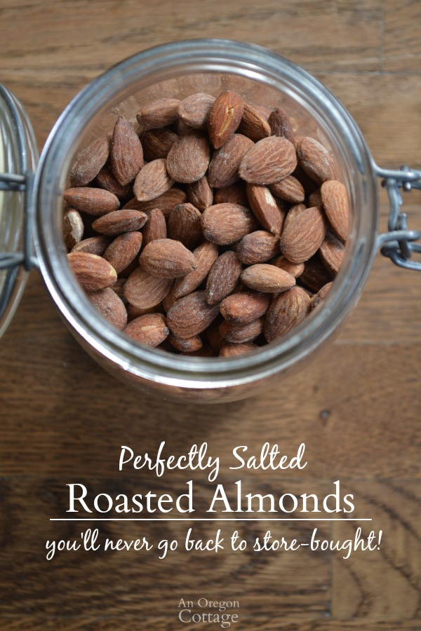 Make Your Own Roasted and Salted Almonds - they are WAY better than what you can buy!