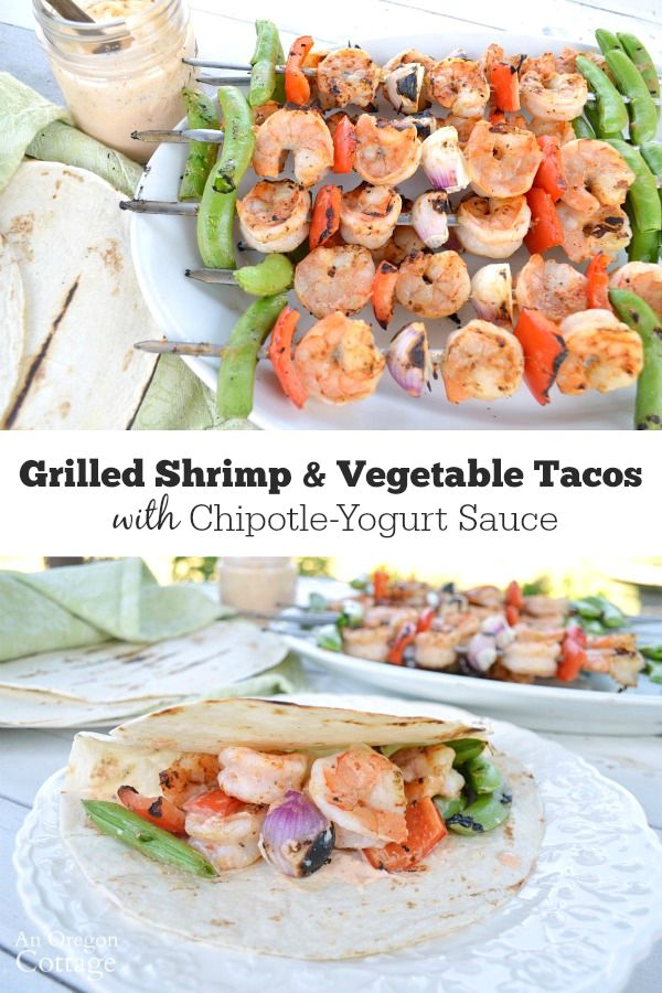 Grilled Shrimp and Vegetable Tacos with an amazing chipotle-yogurt sauce is a 30-minute garden-to-table meal
