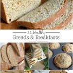 22 Healthy Bread and Breakfast Recipes