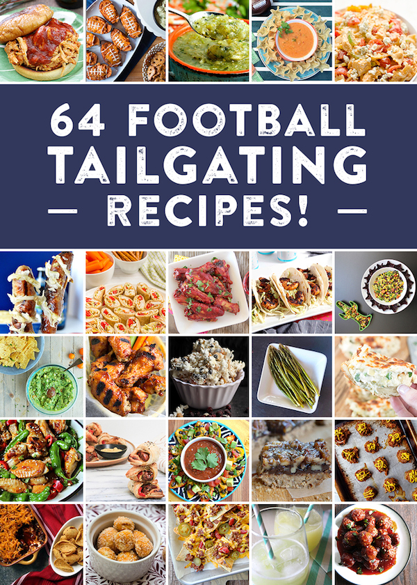 64 football tailgating recipes including appetizers, drinks, dips, and desserts!