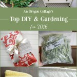 The top DIY and gardening projects for 2016 from An Oregon Cottage blog