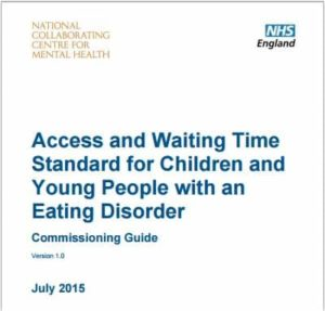Access and Waiting Time Standards for children and young people with an eating disorder - NHS England standard 2015