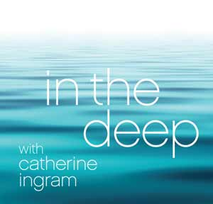 Podcast In the deep from Catherine Ingram