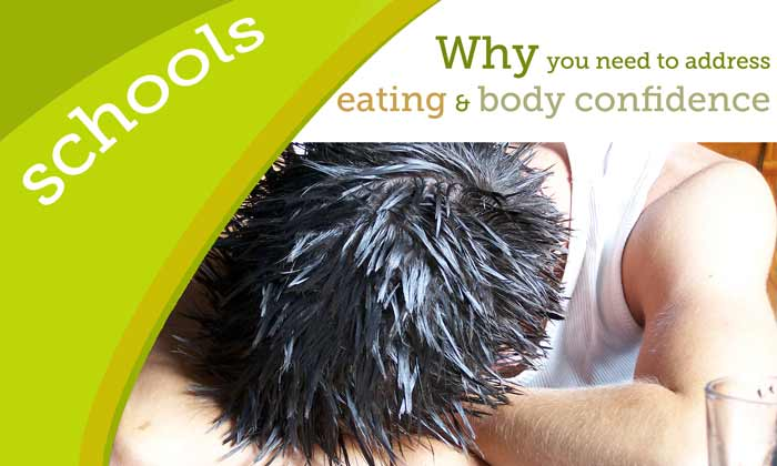 Why schools must address eating and body confidence