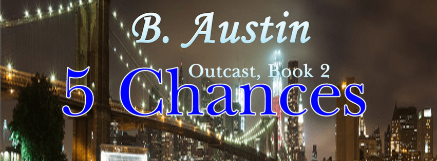 5 Chances by B. Austin Release Blitz