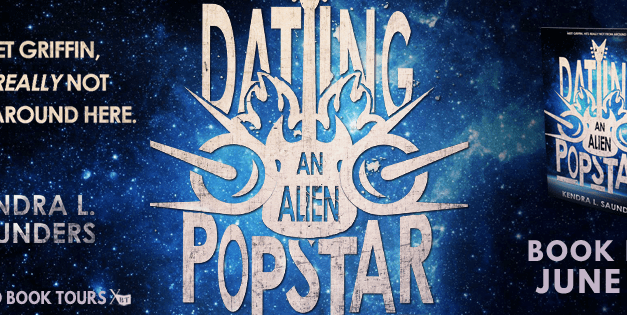 Dating an Alien Pop Star by Kendra L. Saunders Release Blitz