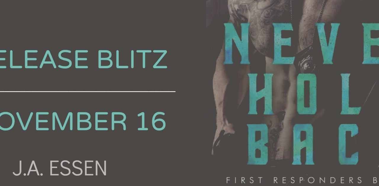 Never Hold Back by J.A. Essen Book Blitz
