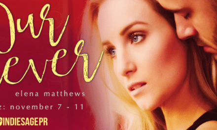 Our Forever by Elena Matthews Release Blitz