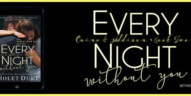Every Night Without You by Violet Duke Release Blitz