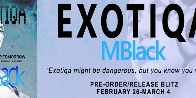 Exotiqa by M. Black Pre Order Release