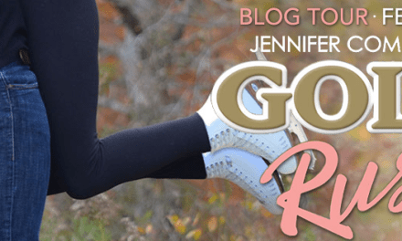 Gold Rush by Jennifer Comeaux Blog Tour