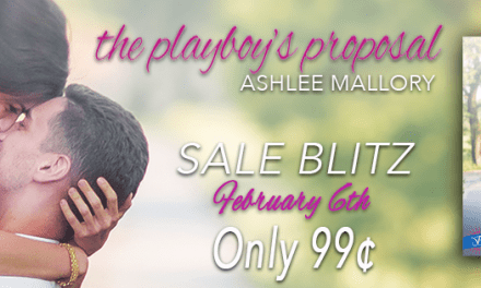 The Playboy's Proposal by Ashlee Mallory Sales Blitz