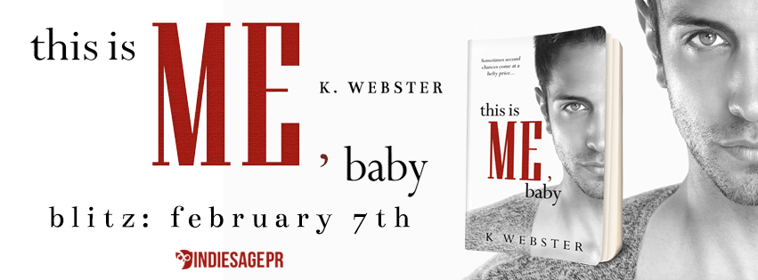 This Is Me, Baby by K. Webster Book Blitz