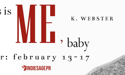 The Is Me, Baby by K. Webster Blog Tour