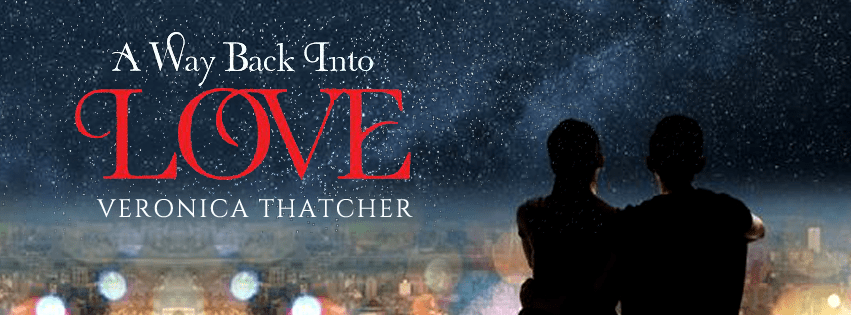 A Way Back Into Love by Veronica Thatcher Trailer Reveal