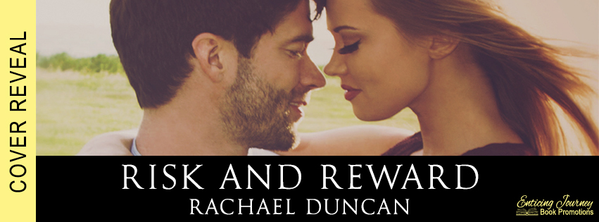 Risk and Reward by Rachael Duncan Cover Reveal