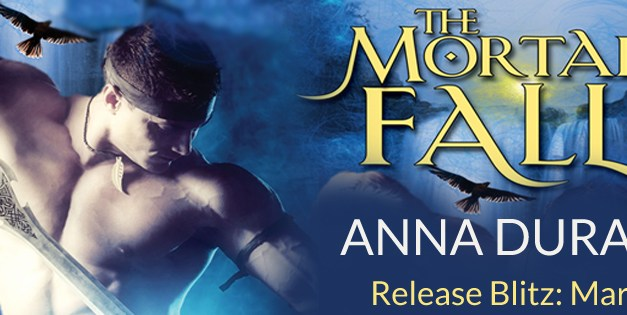 The Mortal Falls by Anna Durand Release Blitz