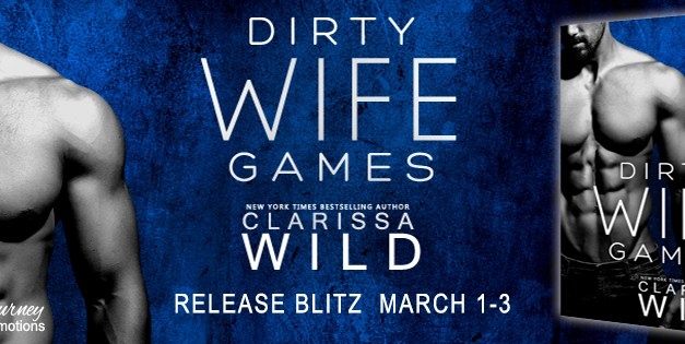 Dirty Wife Games by Clarissa Wild Release Bitz