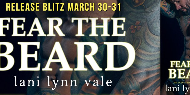 Fear the Beard by Lani Lynn Vale Release Blitz