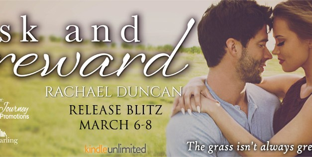 Risk and Reward by Rachael Duncan Release Blitz