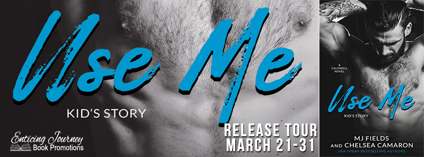 Use Me by M.J. Fields & Chelsea Camaron Release Blitz