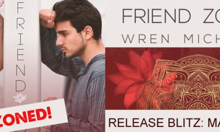 Friend Zoned by Wren Michaels Release Blitz