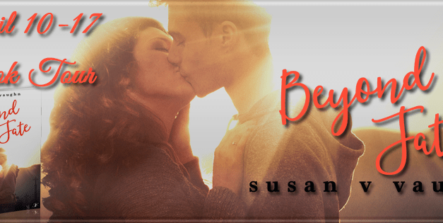 Beyond Fate by Susan V. Vaughn Blog Tour