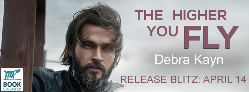 The Higher You Fly by Debra Kayn Release Blitz