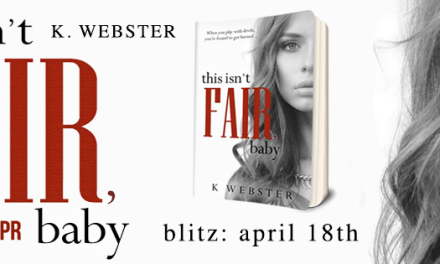 This Isn't Fair, Baby by K. Webster Release Blitz