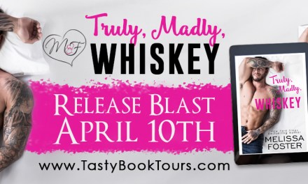 Truly, Madly, Whiskey by Melissa Foster Release Blast