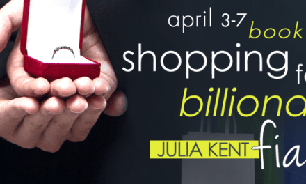 Shopping For A Billionaire's Fiancee by Julia Kent Book Blitz
