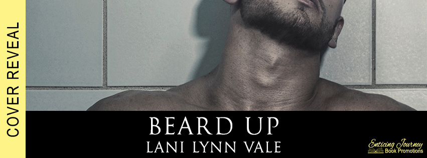 Beard Up by Lani Lynn Vale Cover Reveal
