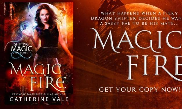 Magic Fire by Catherine Vale Release Blitz