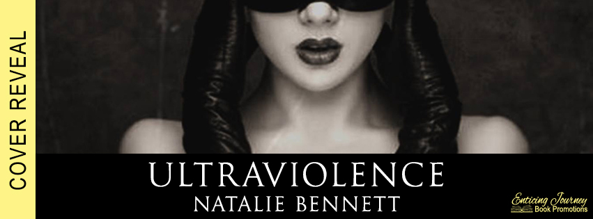 Ultraviolence by Natalie Bennett Cover Reveal