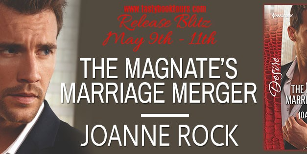 The Magnate's Marriage Merger by Joanne Rock Release Blast
