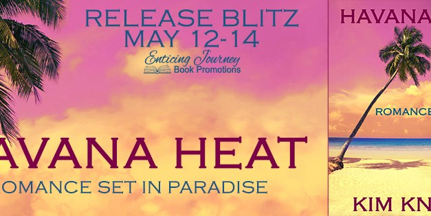 Havana Heat by Kim Knight Release Blitz